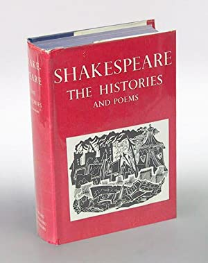 The Histories and Poems of Shakespeare. The Text of the Oxford Edition prepared by W. J. Craig; w...