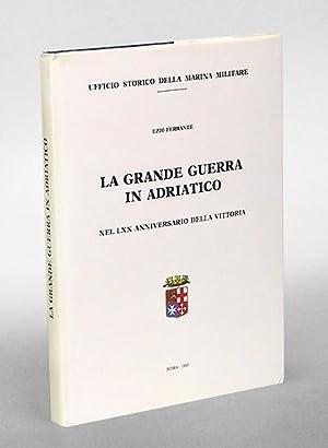 La Grande Guerra in Adriatico nel LXX: Ferrante, Ezio.