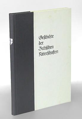 Geschichte der Baltischen Ritterschaften.: Ungern-Sternberg, Walther Freiherr von.