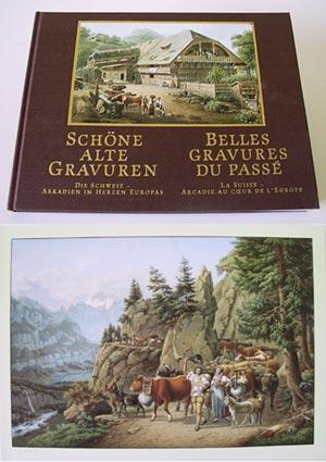 Schöne alte Gravuren. Die Schweiz - Arkadien im Herzen Europas. / Belles Gravures du Pass...