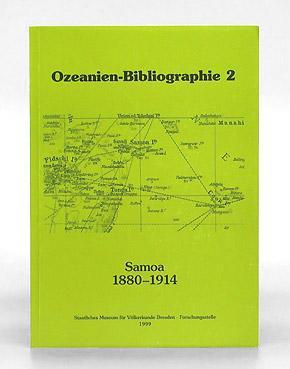 Samoa 1880 - 1914. Bibliographie deutschsprachiger kolonialer Literatur zu Quellen der Ethnographie...