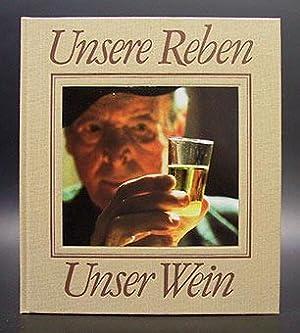 Unsere Reben - Unser Wein. Übersetzung aus: Rochaix Michel (Buchkonzeption).