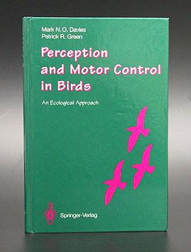 Perception and Motor Control in Birds. An Ecological Approach.: Davies, Mark N. O. and Patrick R. ...