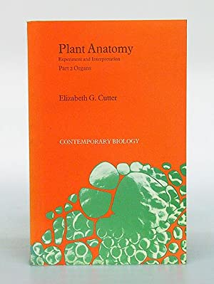 Plant Anatomy. Experiment and Interpretation. A series of student text in contemporary biology. P...