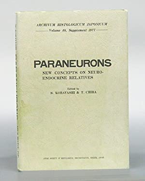Paraneurons. New Concepts on Neuro-Endocrine Relatives. Proceedings of the Symposium on the Paran...