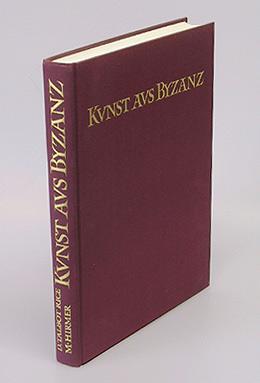 Kunst aus Byzanz. Aufnahmen von Max Hirmer. Aus dem Englischen übersetzt von Gertrud Gall.: ...