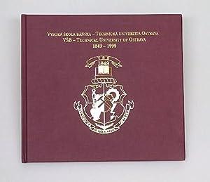 Vysoka Skola Banska - Technicka Univerzita Ostrava. VSB - Technical University of Ostrava 1849 - ...