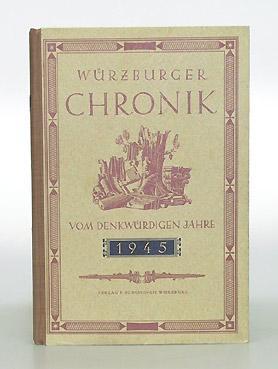 Würzburger Chronik des denkwürdigen Jahres 1945. Herausgegeben im Auftrage des Stadtrates...
