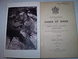 Catalogue of the Cases of Birds in the Dyke Road Museum Brighton Giving a Few Descriptive Notes, ...