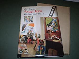 Asger Jorn. The Final years 1965 - 1973.: Guy Atkins