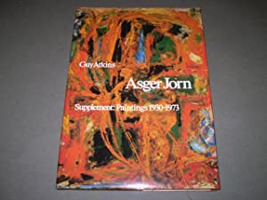 Asger Jorn Supplement. Paintings 1930-1973: Gui Atkins