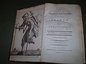 A Year's Journey through France, and part of Spain. By Philip Thicknesse, third edition: ...