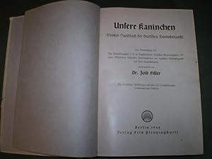 Unsere Kaninchen. Grosses Handbuch der deutschen Kaninchenzucht.: Dr. Jose Filler