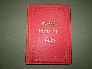 Svenska ättartal för år 1889. afsedda att utgöra tidskrift för Svensk sl&...