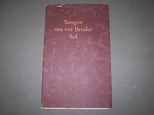Sangen om vor Broder Sol. I oversættelse ved Johannes Jørgensen. Illustrationer af ...
