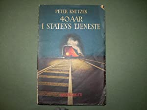 40 Aar i Statens Tjeneste. Selvbiografi: Peter Knutzen