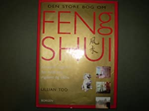 Den store bog om Feng Shui. Kinesisk: Lillian Too