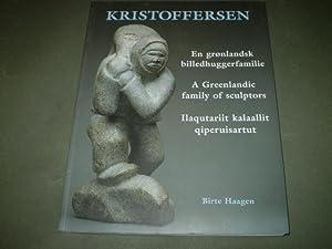 Kristoffersen. En grønlandsk billedhuggerfamilie./ A Greenlandic family: Birte Haagen