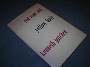 Red Wine and Yellow Hair.: PATCHEN, KENNETH