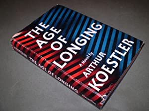 The Age of Longing. A Novel.: KOESTLER, ARTHUR