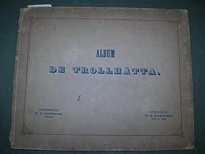 ALBUM DE TROLLHÄTTA. Collection des vues, les plus pittoresques et les plus remarquables de ...