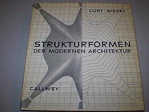 Strukturformen der modernen Architektur.: SIEGEL, CURT