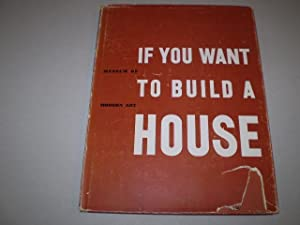 If You Want to Build a House.: MOCK, ELIZABETH B.