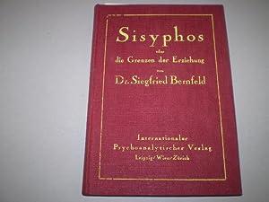 Sisyphos oder die Grenzen der Erziehung.: BERNFELD, SIEGFRIED