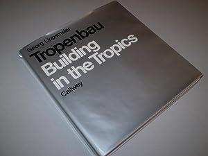 Tropenbau. Building in the Tropics.: LIPPSMEIER, GEORG