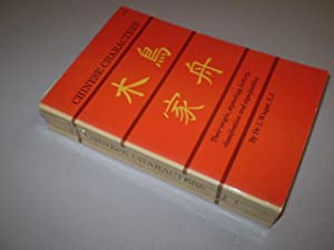 Chinese Characters. Their origin, etymology, history, classification and signification. A thorough ...