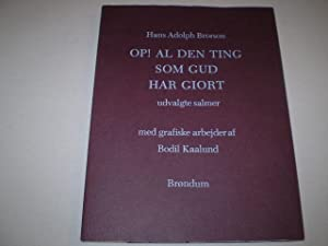 Op! Al den ting som Gud har giort. Udvalgte salmer. Red. af Erik Sønderholm.: BRORSON, HANS ...