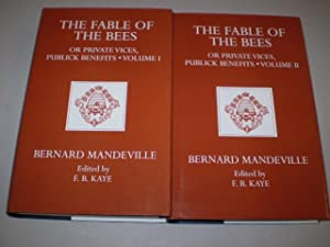 The Fable of the Bees: Or, Private Vices, Public Benefits. With a Commentary, Critical, Historical,...