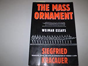The Mass Ornament. Weimar Essays.: KRACAUER, SIEGFRIED