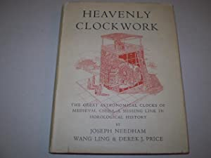 Heavenly Clockwork. The Great Astronomical Clocks of Medieval China.: NEEDHAM, JOSEPH - LING, WANG ...