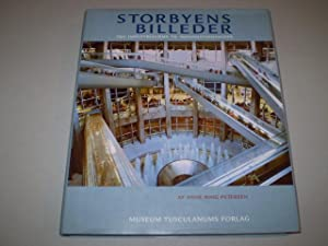 Storbyens billeder. Fra industrialisme til informationsalder.: RING PETERSEN, ANNE