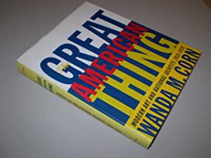 The Great American Thing. Modern Art and National Identity, 1915-1935.: CORN, WANDA M.