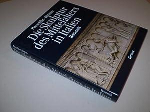 Die Skulptur des Mittelalters in Italien. Band: POESCHKE, JOACHIM
