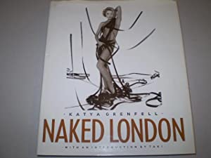 Naked London. With an Introduction by Taki.: GRENFELL, KATYA