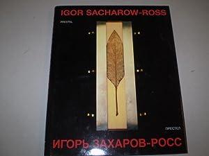 Igor Sacharow-Ross. Exhibition catalogue. Text in Russian: SACHAROW-ROSS, IGOR) -