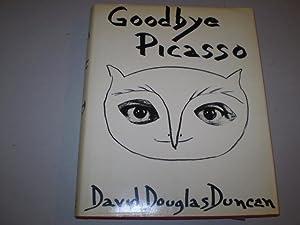 Goodbye Picasso: Duncan,David Douglas