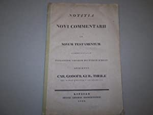 Notitia Novi commentarii in novum testamentum communicavit: Car. Godofr. Guil.