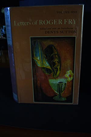 Letters of Roger Fry Vols One &: Roger Fry