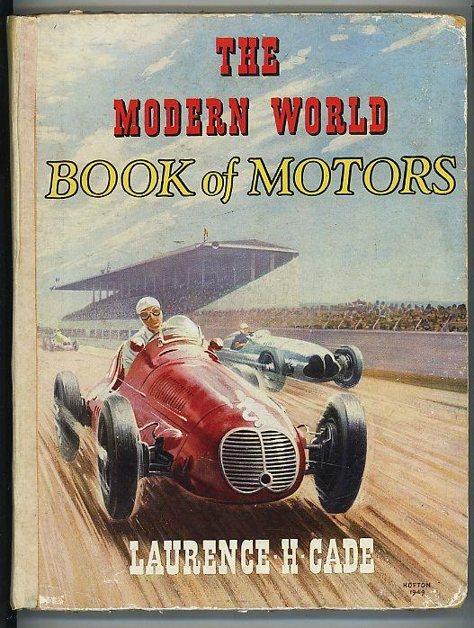 The Modern World Book of Motors: Cade, Laurence H.