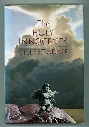 The Holy Innocents: A Romance: Adair, Gilbert