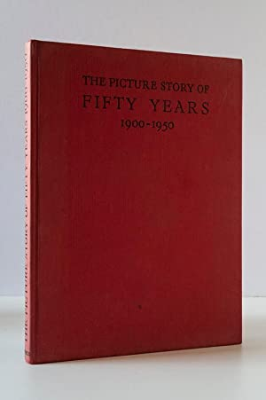 The Picture Story of Fifty Years 1900-1950