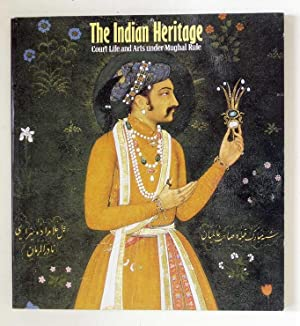 The Indian Heritage: Court Life & Arts Under Mughal Rule