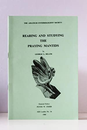 Rearing and Studying The Praying Mantids: Heath, George L.