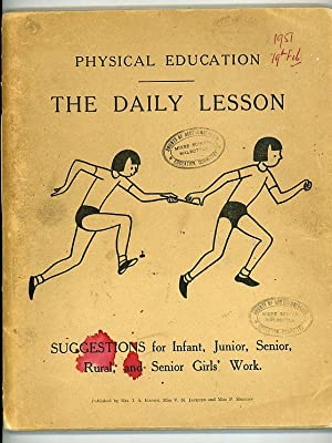 Physical Education: The Daily Lesson. Suggestions for Infant, Junior, Senior, Rural, and Senior G...
