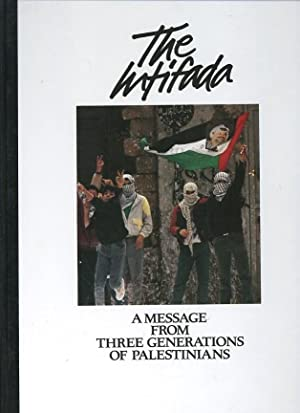 The Intifada. A Message from Three Generations of Palestinians