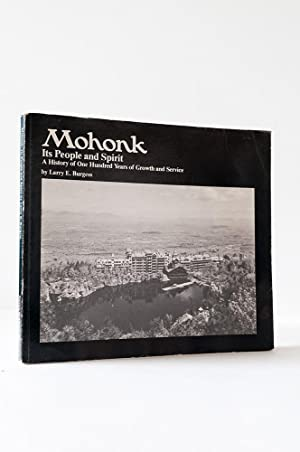 Mohonk: Its People and Spirit. A History: Burgess, Larry E.